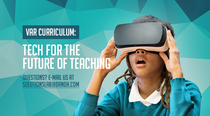 VAR Curriculum: Tech for the Future of Teaching