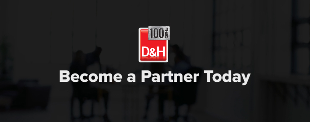 D&H: Become a Partner Today