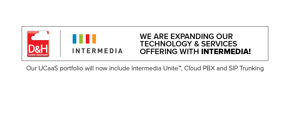 Intermedia: We are expanding our technology & services offering with Intermedia. Our UCaaS portfolio will now include Intermedia Unite, Cloud PBX and SIP Trucking.