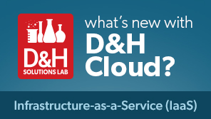 what's new with D&H Cloud?