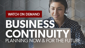Business Continuity: Planning Now & for the Future Webcast Registration