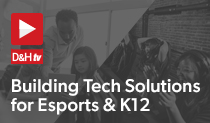 Building Tech Solutions for Esports & K12